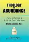 Theology of Abundance: How to Create a Spiritual Cash Machine by Donald Reid